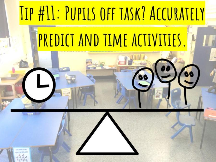 CC - Tip #11 - Pupils off task- Accurately predict and time activities.