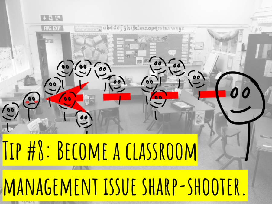 Tip #8- Become a classroom-management issue sharp-shooter. (1)