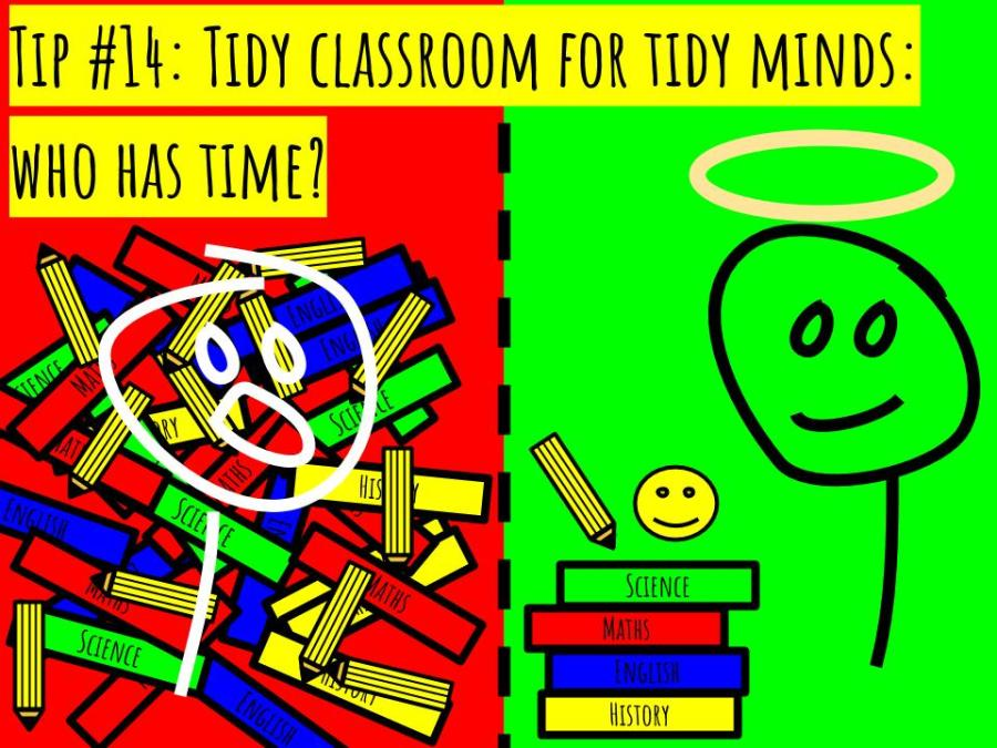 CC - Tip #14- Tidy classroom for tidy minds- who has time-.jpg