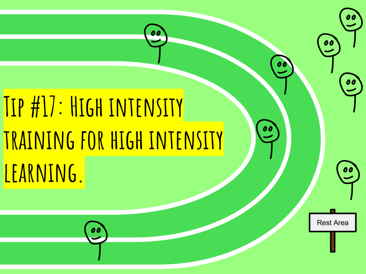 Tip #17: High intensity training for high intensity learning.